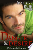 Danger and Desire  Outlaws and Heroes  Book 3