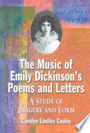 The Music of Emily Dickinson's Poems and Letters