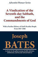 A Vindication of the Seventh Day Sabbath  and the Commandments of God