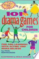 One Hundred and One Drama Games for Children
