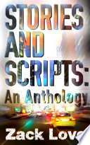 Stories and Scripts  an Anthology