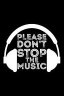 Please Don T Stop The Music Blank Lined Journal To Write In Ruled Writing Notebook