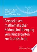 Perspektiven Mathematischer Bildung Im Bergang Vom Kindergarten Zur Grundschule