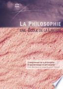 La philosophie   une   cole de la libert    Enseignement de la philosophie et apprentissage du philosopher     tat des lieux et regards pour l   avenir