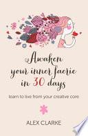 Awaken Your Inner Faerie In 30 Days