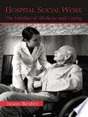 Hospital Social Work : medicine and social work as...