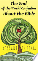 The End Of The World Confusion About The Bible : confusion about the bible you...