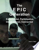 The EPIC Generation: Experiential, Participative, Image-Driven, Connected