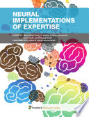 Neural Implementations of Expertise