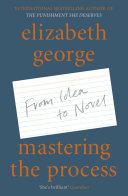Mastering The Process : at writers' conferences, i began to see that...