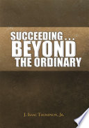 Succeeding Beyond The Ordinary