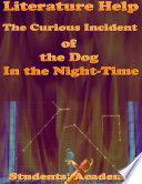 Literature Help  The Curious Incident of the Dog In the Night Time