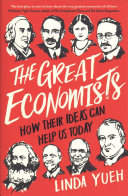The Great Economists: How Their Ideas Can Help Us Today