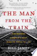 The Man From The Train : investigative inquiry wrapped within a cultural history of...