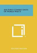 Air Force Combat Units of World War Ii