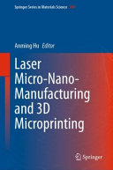 Laser Micro Nano Manufacturing And 3d Microprinting