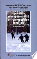 Séparation, monoparentalité et recomposition familiale
