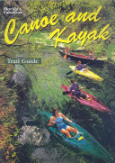 Florida s Fabulous Canoe and Kayak Trail Guide