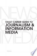 Vault Career Guide To Journalism And Information Media book
