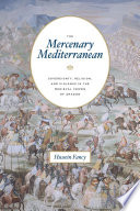 The Mercenary Mediterranean The Christian Kings Of Aragon Recruited Thousands Of