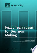 Fuzzy Techniques For Decision Making