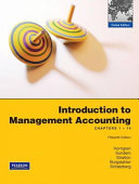 Introduction To Management Accounting Chapters 1 14 With Myaccountinglab