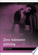 Zero Tolerance Policing