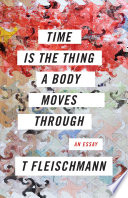 Time Is the Thing a Body Moves Through Book PDF