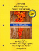 MyNotes with Integrated Review Worksheets for Essentials of College Algebra with Integrated Reviews