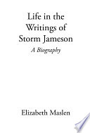 Life in the Writings of Storm Jameson