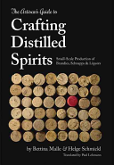 The Artisan s Guide to Crafting Distilled Spirits