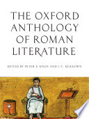 The Oxford Anthology Of Roman Literature : interest across the disciplines, it is...