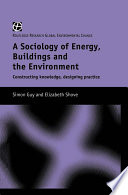 The Sociology of Energy  Buildings and the Environment