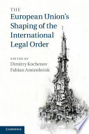 The European Union s Shaping of the International Legal Order