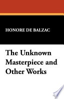 The Unknown Masterpiece and Other Works