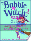 Bubble Witch 2 Saga Game Levels  Cheats  Download Guide