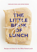 The Little Book Of Lunch : simple recipes for the working person's...