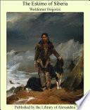 The Eskimo Of Siberia : ...