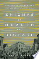 Enigmas of Health and Disease