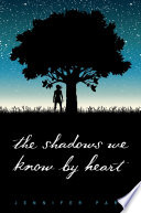 The Shadows We Know by Heart Woods Behind Her House For Years But When