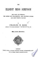 The Eldest Miss Simpson Her Haps And Mishaps With Numerous Illustrations By The Author