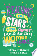 Reaching the Stars  Poems about Extraordinary Women and Girls
