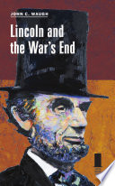 Lincoln and the War s End