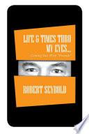 Life   Times Thru My Eyes    Book PDF