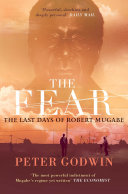 The Fear Robert Mugabe The Eighty Four Year Old Ruler Of Zimbabwe Met