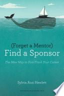 Forget a Mentor  Find a Sponsor