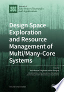 Design Space Exploration And Resource Management Of Multi Many Core Systems