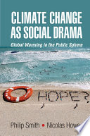 Climate Change As Social Drama : of climate change in public communication....