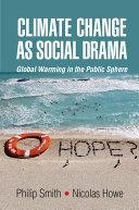 Climate Change as Social Drama