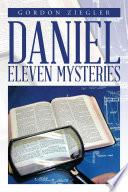 Daniel Eleven Mysteries